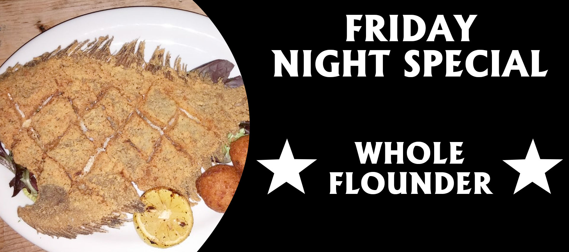 Friday Night – Whole Flounder
