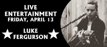 Luke Ferguson - Friday Night Entertainment 4/13/18